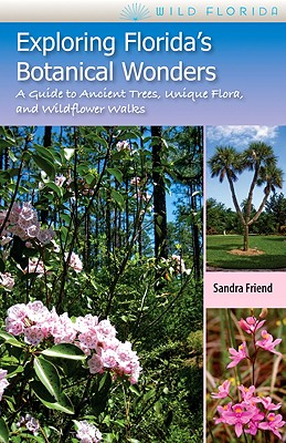 Exploring Florida's Botanical Wonders By Friend, Sandra/ O'Keefe, M. Timothy (FRW)