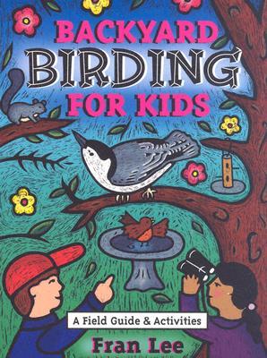 Backyard Birding for Kids By Lee, Fran
