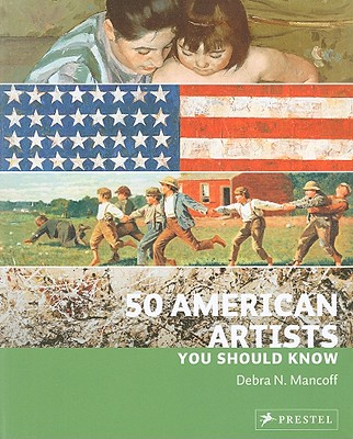 50 American Artists You Should Know By Mancoff, Debra N.